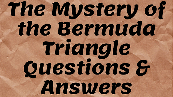 The Mystery Of The Bermuda Triangle Questions & Answers