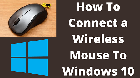 How To Connect a Wireless Mouse To Windows 10