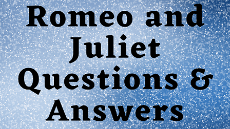Romeo And Juliet Questions & Answers