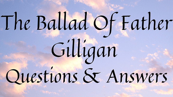 The Ballad of Father Gilligan Questions & Answers