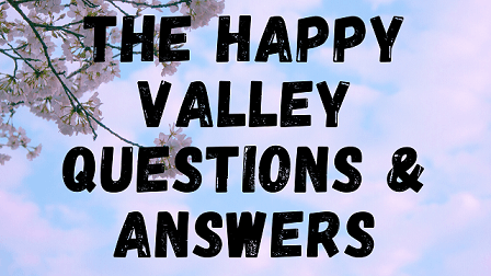 The Happy Valley Question & Answers