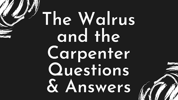 The Walrus and the Carpenter Questions & Answers