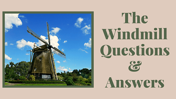 The Windmill Questions & Answers