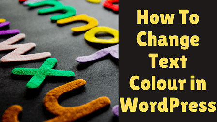 How To Change Text Colour in WordPress