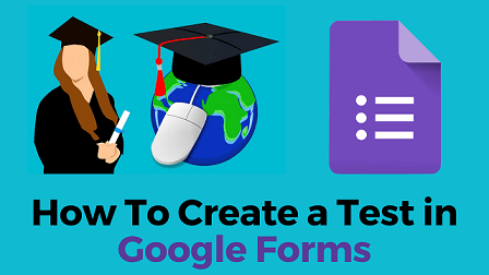 How To Create a Test in Google Forms