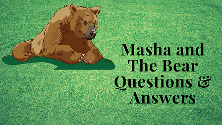 Masha and The Bear Questions & Answers