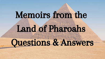 Memoirs from the Land of Pharoahs Questions & Answers