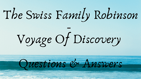 The Swiss Family Robinson - Voyage Of Discovery Questions & Answers