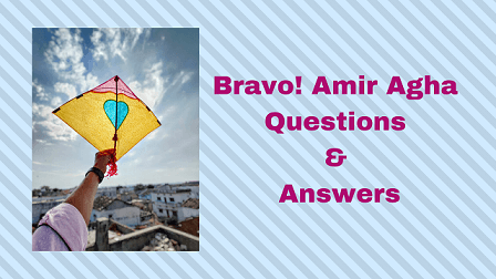 Bravo! Amir Agha Questions & Answers