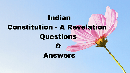 Indian Constitution - A Revelation Questions & Answers