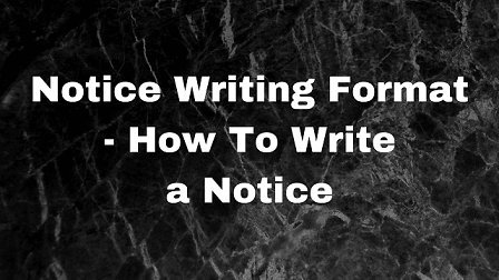 Notice Writing Format - How To Write a Notice