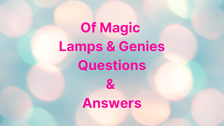 Of Magic Lamps & Genies Questions & Answers