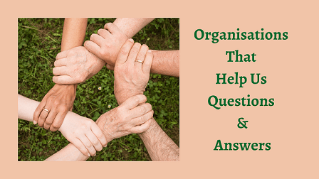 Organisations That Help Us Questions & Answers