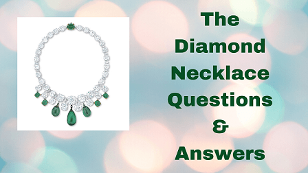 The Diamond Necklace Questions & Answers