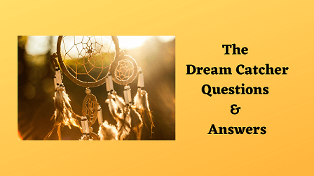 The Dream Catcher Questions & Answers