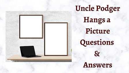 Uncle Podger Hangs a Picture Questions & Answers