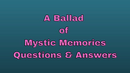 A Ballad of Mystic Memories Questions & Answers