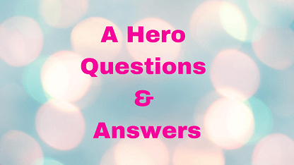A Hero Questions & Answers