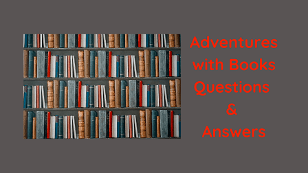 Adventures with Books Questions & Answers