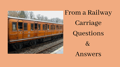 From a Railway Carriage Questions & Answers