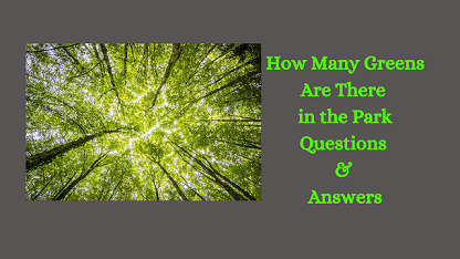 How Many Greens Are There in the Park Questions & Answers