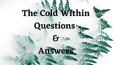 The Cold Within Questions & Answers