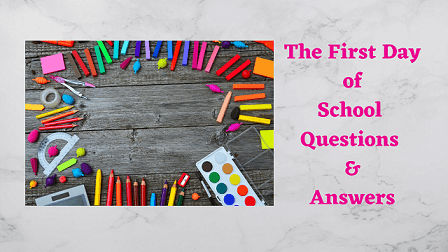 The First Day of School Questions & Answers