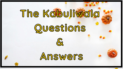 The Kabuliwala Questions & Answers