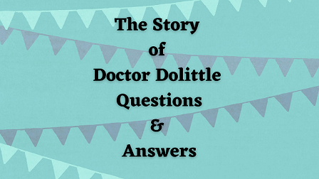The Story of Doctor Dolittle Questions & Answers