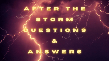 After The Storm Questions & Answers