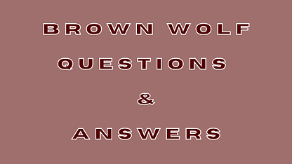 Brown Wolf Questions & Answers