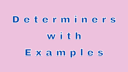 Determiners with Examples