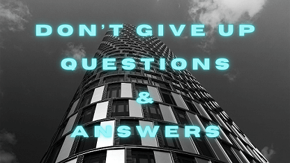 Don't Give Up Questions & Answers