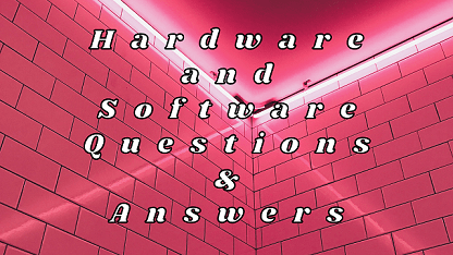 Hardware and Software Questions & Answers