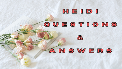 Heidi Questions & Answers