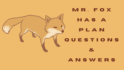 Mr. Fox Has A Plan Questions & Answers