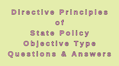 Directive Principles of State Policy Objective Type Questions & Answers