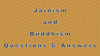Jainism and Buddhism Questions & Answers