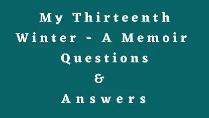 My Thirteenth Winter - A Memoir Questions & Answers