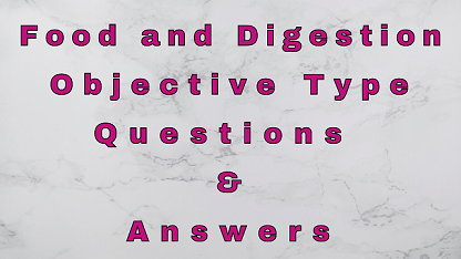 Food and Digestion Objective Type Questions & Answers
