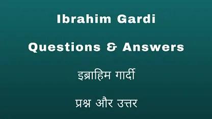 Ibrahim Gardi Questions & Answers इब्राहिम गार्दी प्रश्न और उत्तर
