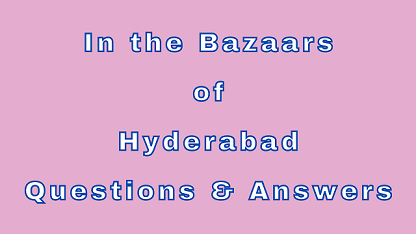 In the Bazaars of Hyderabad Questions & Answers