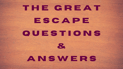 The Great Escape Questions & Answers
