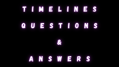 Timelines Questions & Answers