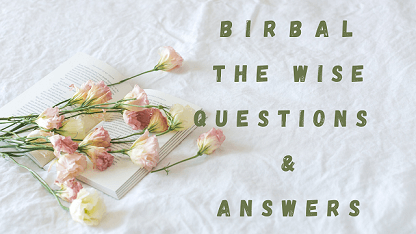 Birbal The Wise Questions & Answers