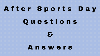 After Sports Day Questions & Answers