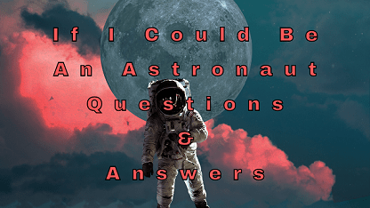 If I Could Be An Astronaut Questions & Answers