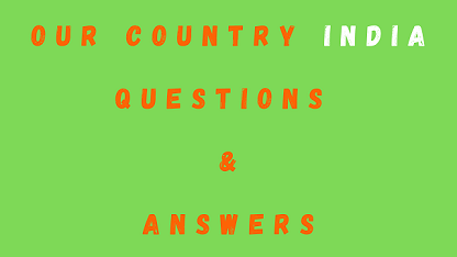 Our Country India Questions & Answers