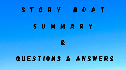 Story Boat Summary & Questions & Answers