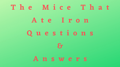 The Mice That Ate Iron Questions & Answers